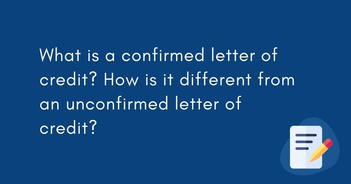 difference-between-confirmed-and-unconfirmed-letter-of-credit