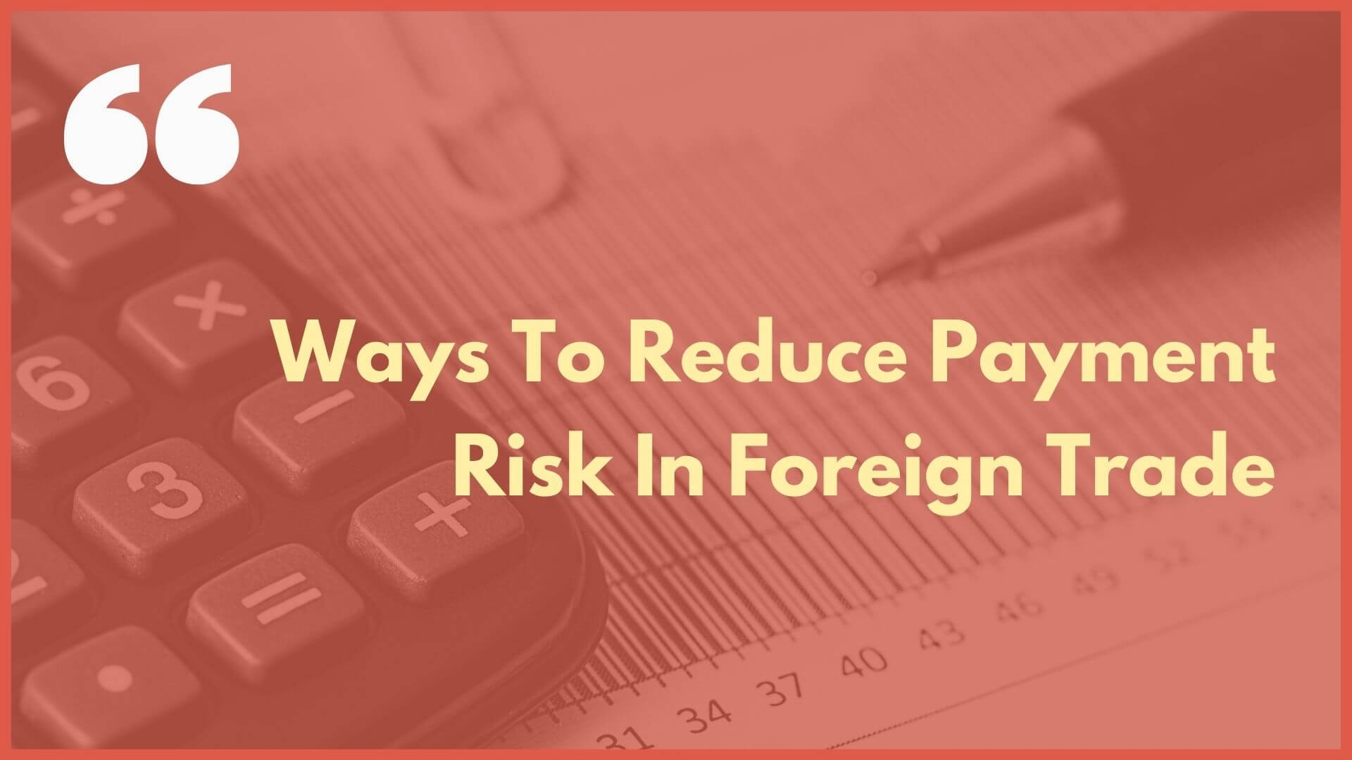 ways-to-reduce-trade-payment-risk