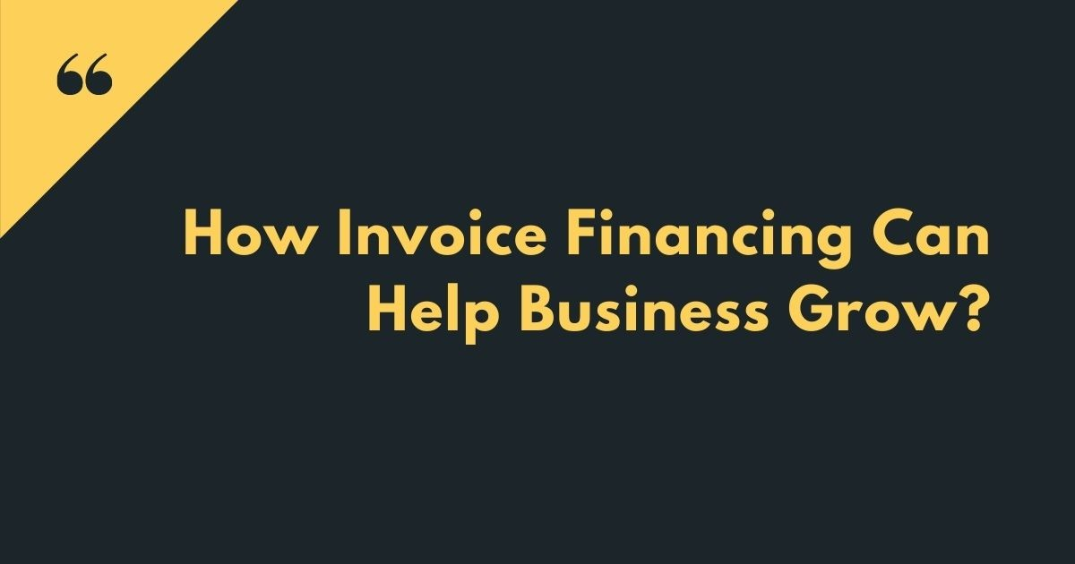 how-invoice-financing-can-help-business-grow